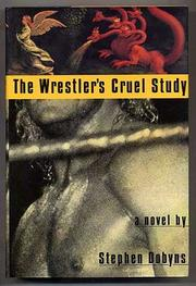 THE WRESTLER'S CRUEL STUDY by Stephen Dobyns