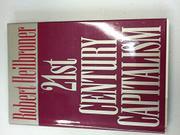 21ST CENTURY CAPITALISM by Robert Heilbroner