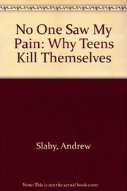 NO ONE SAW MY PAIN by Andrew E. Slaby