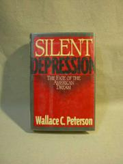 SILENT DEPRESSION by Wallace C. Peterson