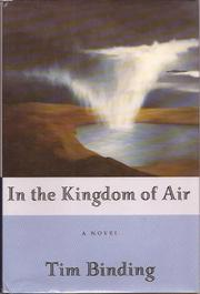 IN THE KINGDOM OF AIR by Tim Binding