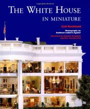 THE WHITE HOUSE IN MINIATURE by Gail Buckland