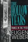 THE HOLLOW YEARS by Eugen Weber