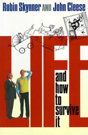 LIFE AND HOW TO SURVIVE IT by Robin Skynner