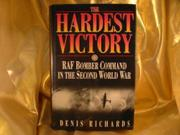 THE HARDEST VICTORY by Denis Richards