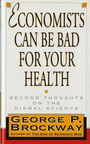 ECONOMISTS CAN BE BAD FOR YOUR HEALTH by George P. Brockway