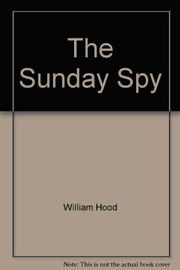 THE SUNDAY SPY by William Hood