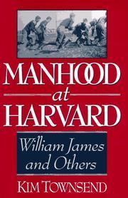 MANHOOD AT HARVARD by Kim Townsend