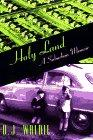 HOLY LAND by D.J. Waldie
