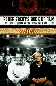 ROGER EBERT'S BOOK OF FILM by Roger Ebert