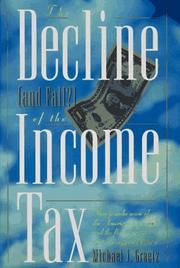 THE DECLINE (AND FALL?) OF THE INCOME TAX by Michael J. Graetz