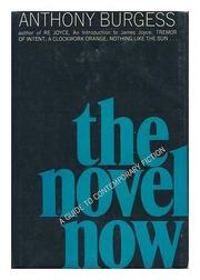 THE NOVEL NOW by Anthony Burgess