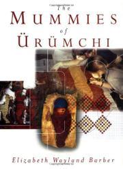 THE MUMMIES OF öRöMCHI by Elizabeth Wayland Barber