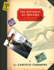 THE REPUBLIC OF DREAMS by G. Garfield Crimmins
