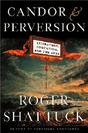 CANDOR AND PERVERSION by Roger Shattuck