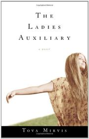 THE LADIES' AUXILIARY by Tova Mirvis