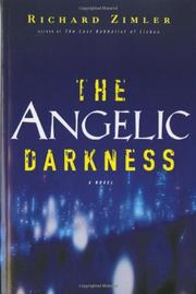 THE ANGELIC DARKNESS by Richard Zimler