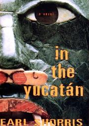 IN THE YUCATAN by Earl Shorris
