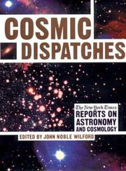COSMIC DISPATCHES by John Noble Wilford