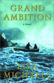 GRAND AMBITION by Lisa Michaels