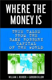 WHERE THE MONEY IS by William J. Rehder