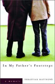 IN MY FATHER'S FOOTSTEPS by Sebastian Matthews