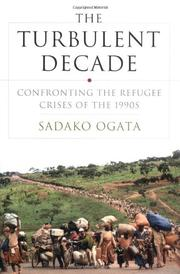 THE TURBULENT DECADE by Sadako Ogata