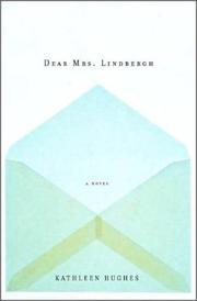 DEAR MRS. LINDBERGH by Kathleen Hughes