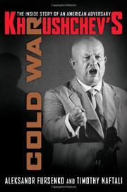 KHRUSHCHEV'S COLD WAR by Aleksandr Fursenko