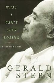 WHAT I CAN'T BEAR LOSING by Gerald Stern
