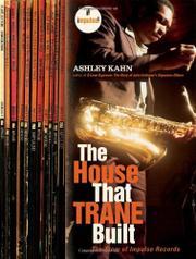 THE HOUSE THAT TRANE BUILT by Ashley Kahn