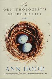 AN ORNITHOLOGIST'S GUIDE TO LIFE by Ann Hood