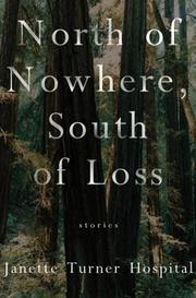 NORTH OF NOWHERE, SOUTH OF LOSS by Janette Turner Hospital