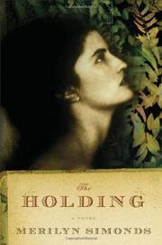 THE HOLDING by Merilyn Simonds