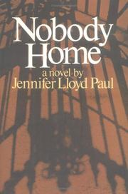 NOBODY HOME by Jennifer Lloyd Paul