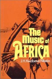 THE MUSIC OF AFRICA by Joseph H. Kwabena Nketia
