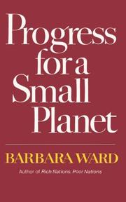 PROGRESS FOR A SMALL PLANET by Barbara Ward