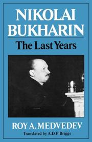 NIKOLAI BUKHARIN: The Last Years by Roy A. Medvedev