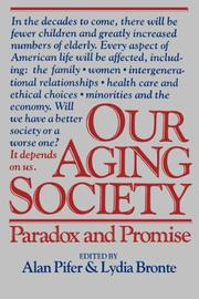 OUR AGING SOCIETY: Paradox and Promise by Alan & Lydia Bronte--Eds. Pifer
