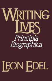 WRITING LIVES: Principia Biographica by Leon Edel