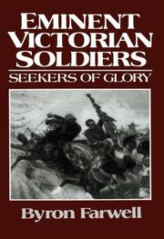 EMINENT VICTORIAN SOLDIERS: Seekers of Glory by Bryon Farwell