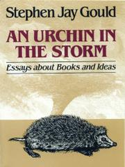 AN URCHIN IN THE STORM: Essays about Books and Ideas by Stephen Jay Gould