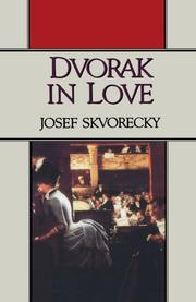 DVORAK IN LOVE by Josef Skvorecky