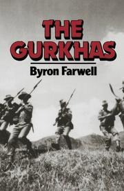 THE GURKHAS by Byron Farwell