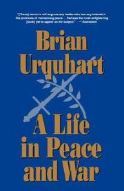 A LIFE IN PEACE AND WAR by Brian Urquhart