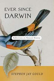 EVER SINCE DARWIN: Reflections in Natural History by Stephen Jay Gould
