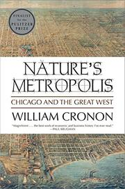 NATURE'S METROPOLIS: Chicago and the Great West by William Cronon