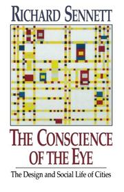 THE CONSCIENCE OF THE EYE: The Design and Social Life of Cities by Richard Sennett