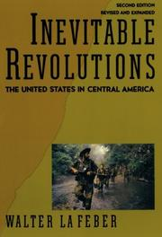 INEVITABLE REVOLUTIONS: The United States in Central America by Walter LaFeber