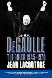 """DE GAULLE: The Ruler, 1945-1970"" by Jean Lacouture"